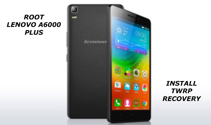 How to Root and Install custom Recovery on Lenovo A6000 Plus
