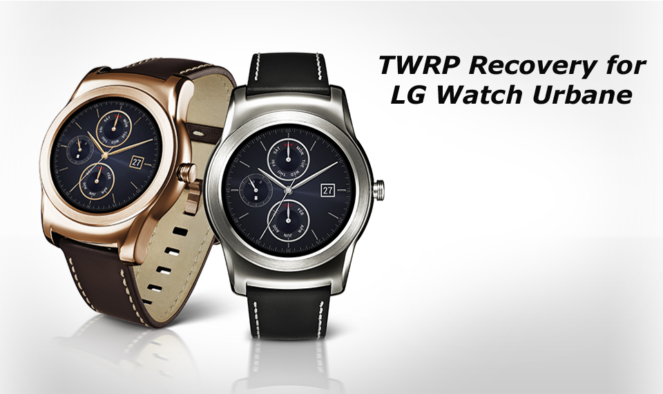 Root and install TWRP recovery on LG Watch Urbane