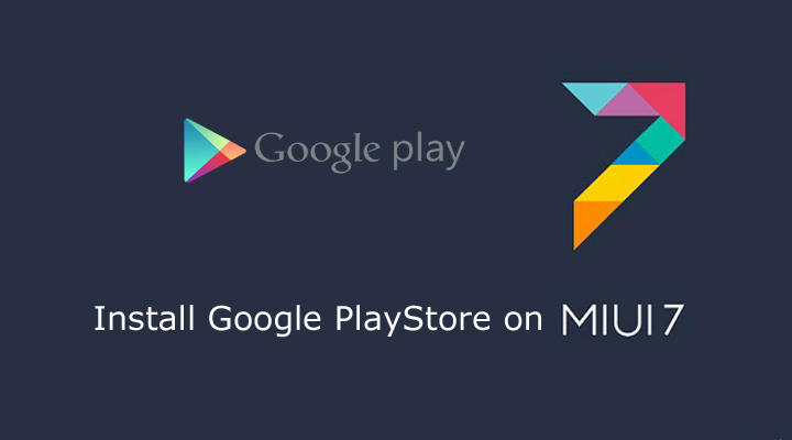 Install Google Play Store On Xiaomi MIUI 7