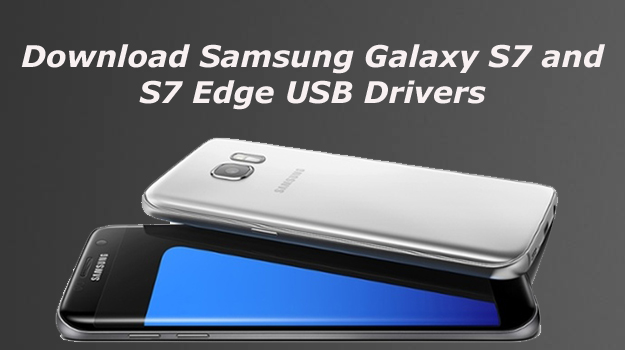 download samsung galaxy s7 and s7 edge usb drivers. Black Bedroom Furniture Sets. Home Design Ideas