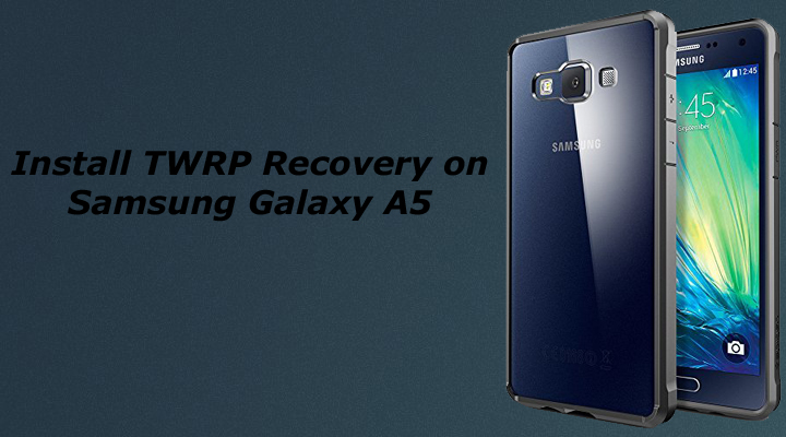 Install TWRP on Samsung Galaxy A8