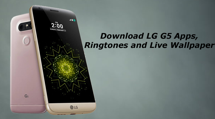 Download LG G5 Apps and Ringtones