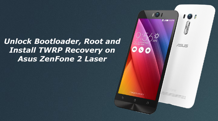 Root and Install TWRP Recovery on Asus ZenFone 2 Laser