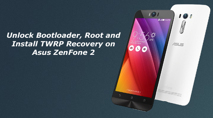 Root and Install TWRP Recovery on Asus ZenFone 2