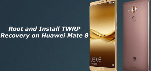 Root and Install TWRP Recovery on Huawei Mate 8