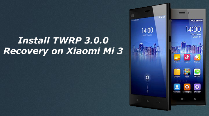 Root and Install TWRP Recovery on Xiaomi Mi 3