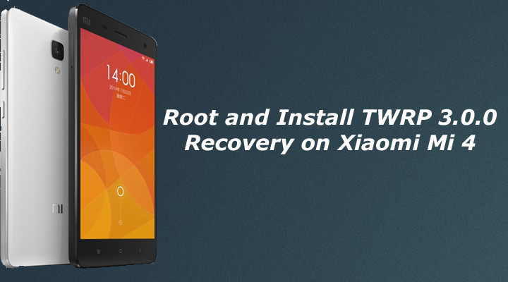 Root and Install TWRP Recovery on Xiaomi Mi 4