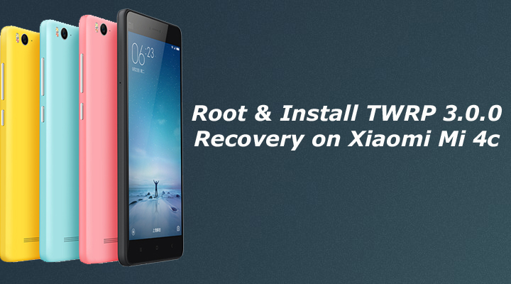 Root and Install TWRP Recovery on Xiaomi Mi4c