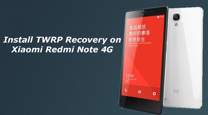 How to Root and Install TWRP Recovery on Xiaomi Redmi Note 4G