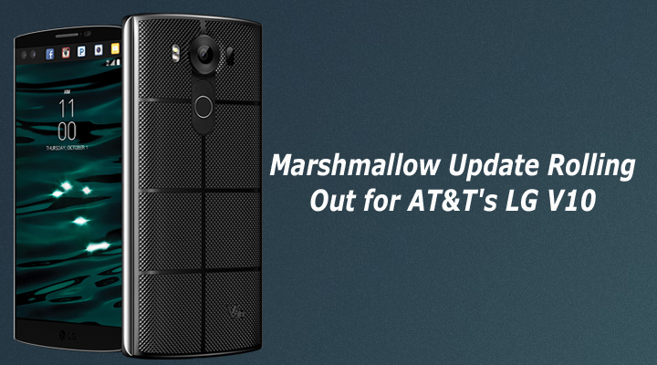 Update AT&T LG V10 to Marshmallow