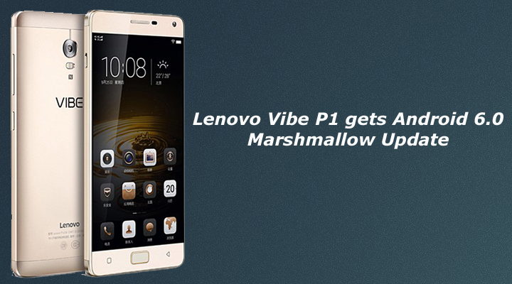 Update Lenovo Vibe P1 to Marshmallow
