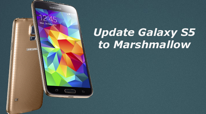 Update Samsung Galaxy S5 to Marshmallow
