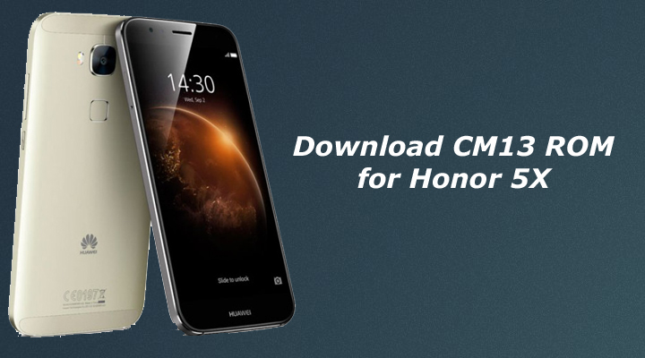 Download CM13 ROM for Honor 5X