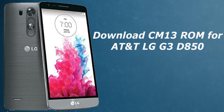 Download CM13 ROM for LG G3 D850 (AT&T)