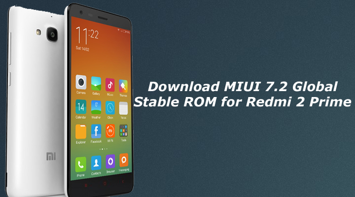 Download MIUI 7.2 Global Stable ROM for Redmi 2 Prime