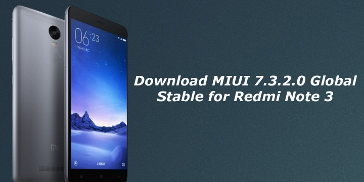MIUI 7.3.2.0 Global Stable for Redmi Note 3