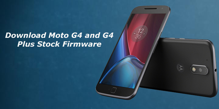 Stock Firmware of Moto G4 and G4 Plus