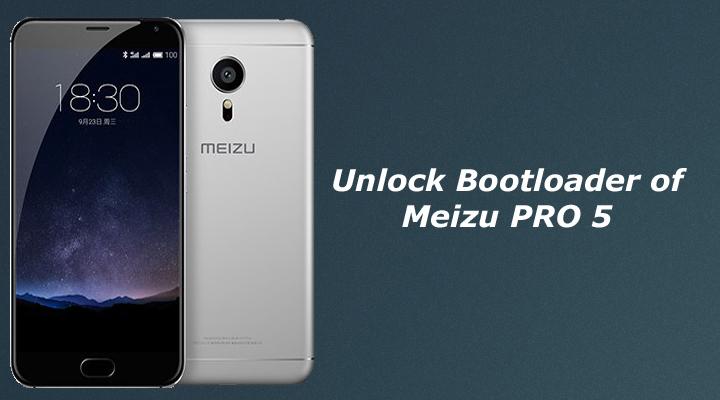Unlock Bootloader of Meizu PRO 5