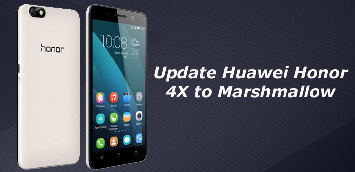 Update Huawei Honor 4X to Marshmallow