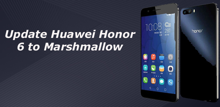 Update Huawei Honor 6 to Marshmallow