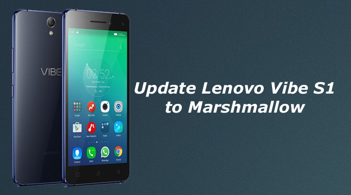 Update Lenovo Vibe S1 to Marshmallow