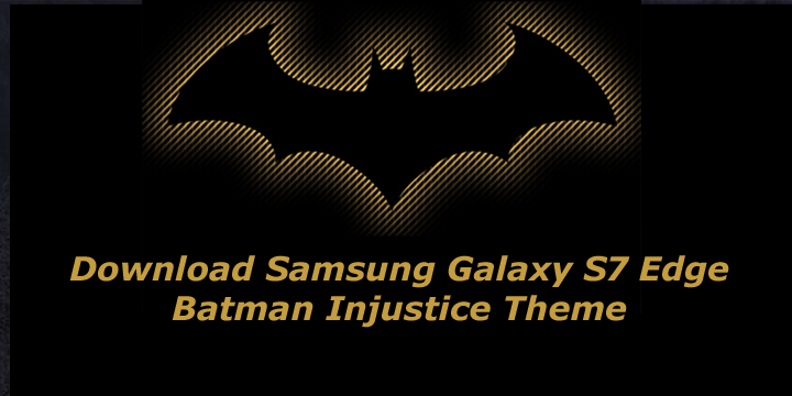 Download Galaxy S7 Edge Injustice Theme