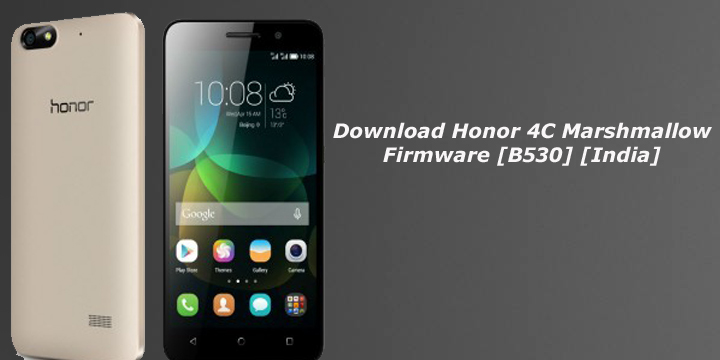 Download Honor 4C Marshmallow Firmware [B530] [India]