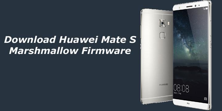 Download Huawei Mate S Marshmallow Firmware