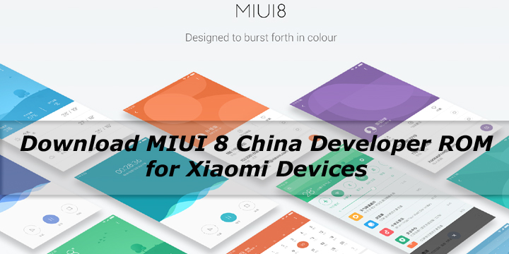 Download MIUI 8 China Developer ROM for Xiaomi Devices
