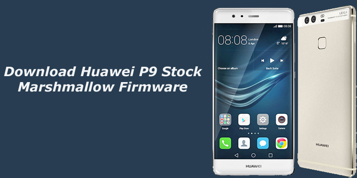 Download Marshmallow Stock ROM for Huawei P9