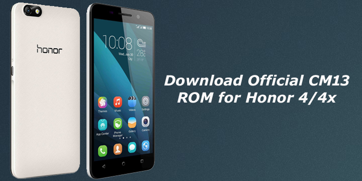 Download Official CM13 ROM for Honor 4/4x