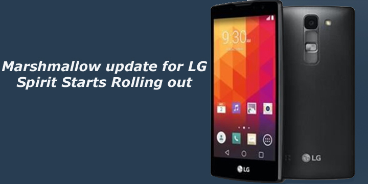 Marshmallow update for LG Spirit Starts Rolling out