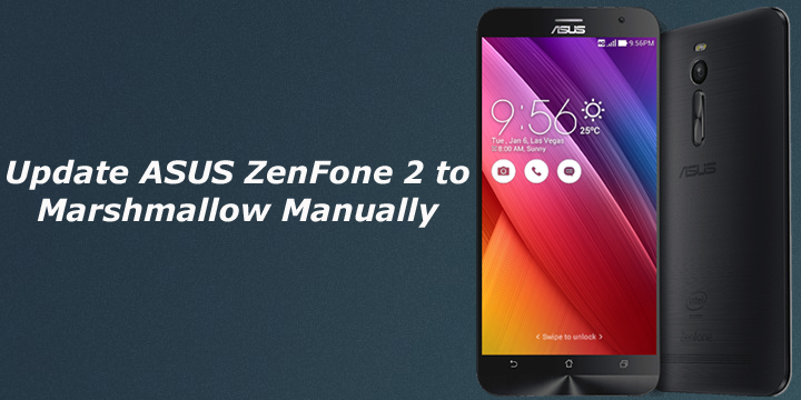 How to Update ASUS ZenFone 2 to Marshmallow Manually