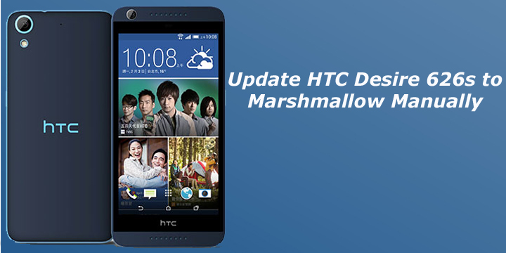 Update HTC Desire 626s to Marshmallow Manually