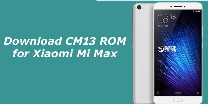 Download CM13 ROM for Xiaomi Mi Max