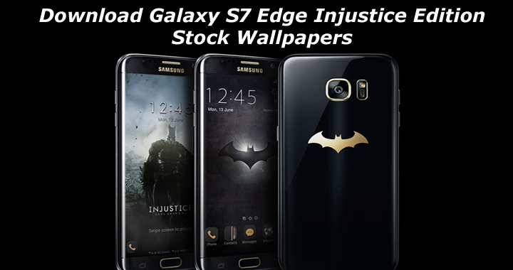 Pubg Wallpaper S7 Edge: Download Galaxy S7 Edge Injustice Edition Stock Wallpapers