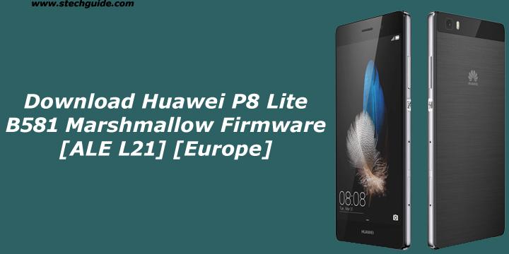Download Huawei P8 Lite B581 Marshmallow Firmware [ALE L21] [Europe]