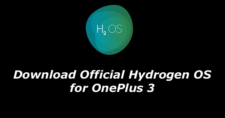 Download and Install Hydrogen OS for OnePlus 3
