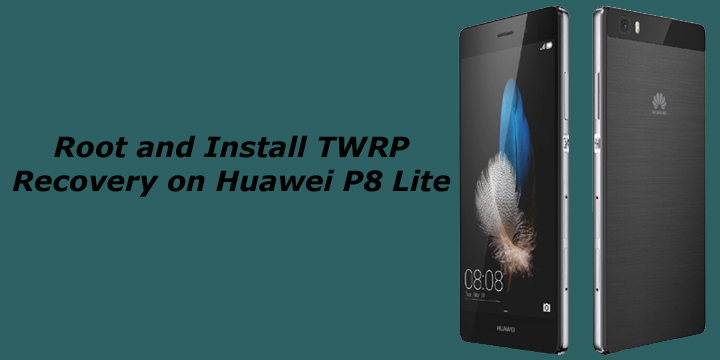 Root and Install TWRP Recovery on Huawei P8 Lite (Marshmallow)