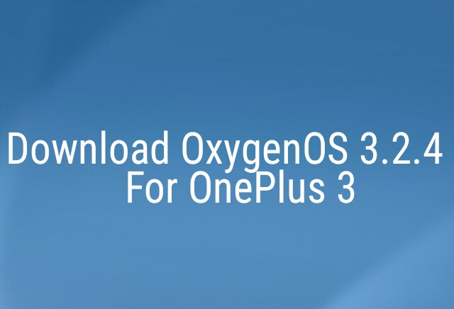 OxygenOS 3.2.4 for OnePlus 3