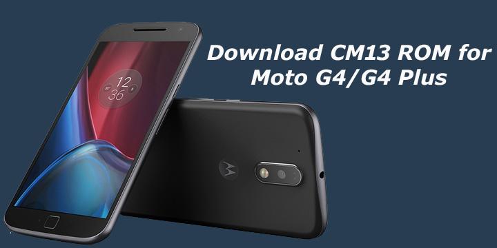 Download CM13 ROM for Moto G4/G4 Plus