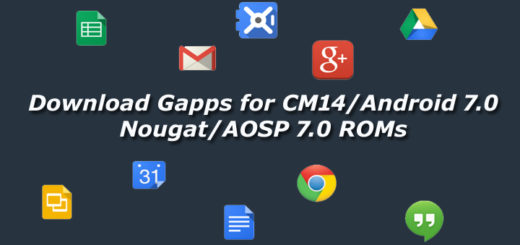 Download Gapps for CM14/Android 7.0 Nougat/AOSP 7.0 ROMs