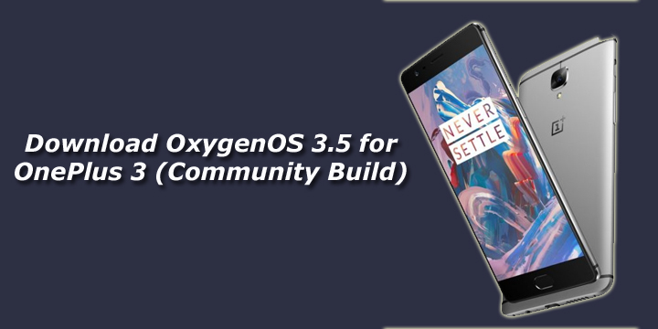 Download OxygenOS 3.5 for OnePlus 3 (Community Build)