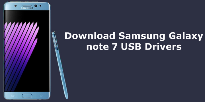 Download Samsung Galaxy note 7 USB Drivers