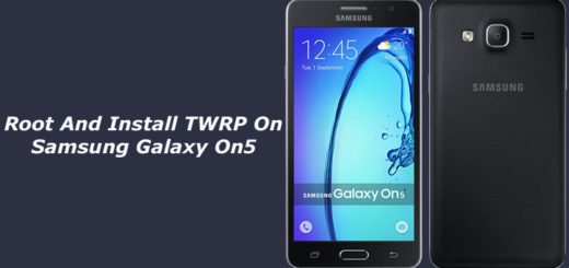 How To Root And Install TWRP On Samsung Galaxy On5