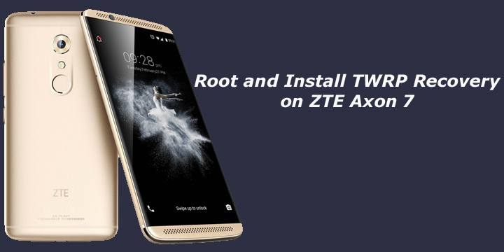 Root and Install TWRP Recovery on ZTE Axon 7