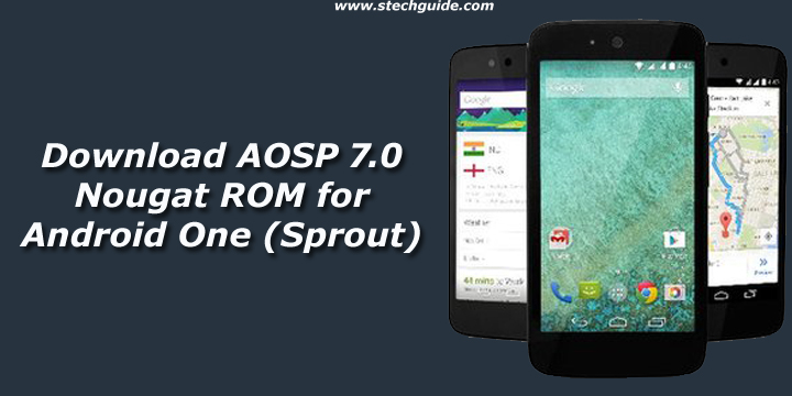 Download AOSP 7 0 Nougat ROM for Android One (Sprout)