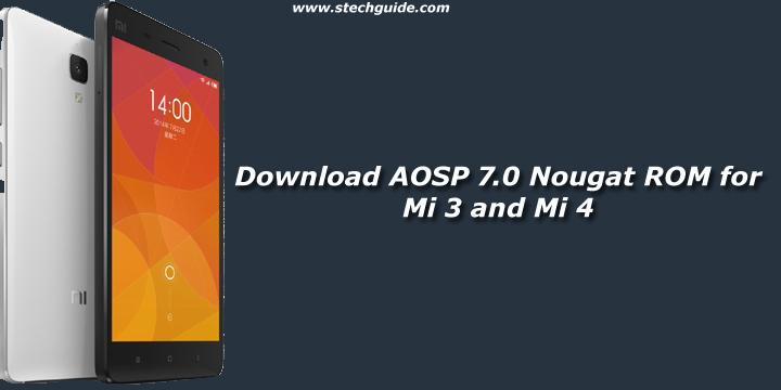 Download AOSP 7.0 Nougat ROM for Mi 3 and Mi 4