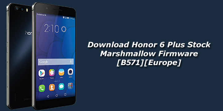 Download Honor 6 Plus Stock Marshmallow Firmware