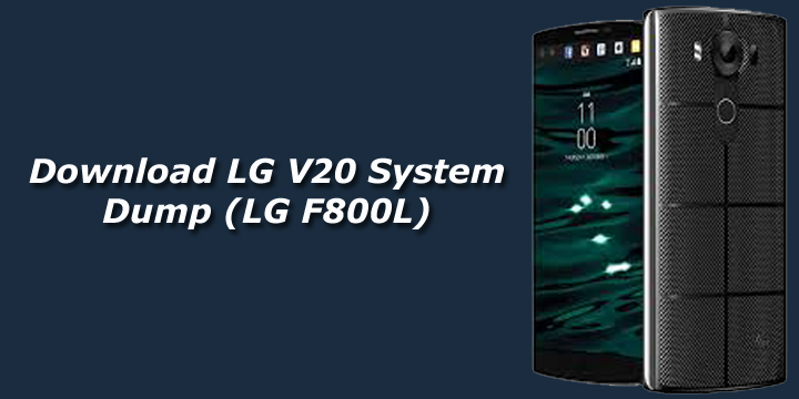 Download LG V20 System Dump (LG F800L)